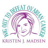 Wig Out to Defeat Ovarian Cancer -   Kristen J. Madsen...