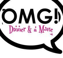 OMG! Dinner & A Movie