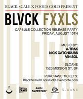 BLACK SCALE x FOOL'S GOLD CAPSULE RELEASE PARTY