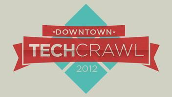Downtown Tech Crawl
