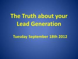 The Truth about your Lead Generation for Sales and...