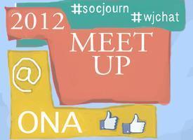 #socjourn #wjchat Meetup @ ONA 2012