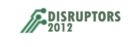 Disruptors 2012