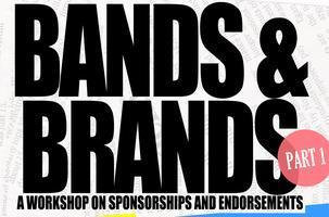 Part 1 of Bands & Brands: A Workshop on Sponsorships...