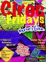 Friday After Next Presents..Ciroc Fridays (Fresher...