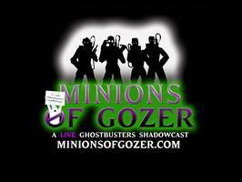 MINIONS OF GOZER: A Live Ghostbusters Shadowcast!
