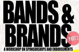 Part 2 of Bands & Brands: A Workshop on Sponsorships...