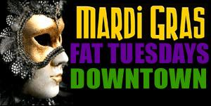 MARDI GRAS EVERY TUESDAY W/TRUE NEW ORLEANS FLAVOR