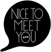 """""""Nice To Meet You"""" #4"""