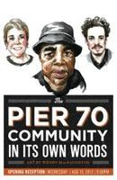 The Pier 70 Community in Its Own Words -  Art by Wendy...