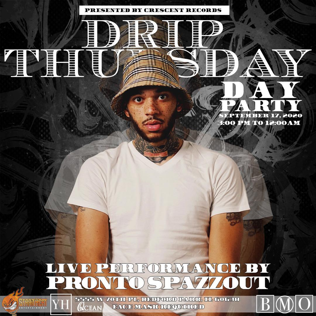 "Drip Thursday with Pronto Spazzout LIVE PERFORMANCE ""PRICE CHANGES AT DOOR"""