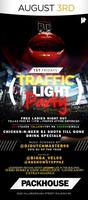 AUG 3RD | ::::TRAFFIC LIGHT PARTY ::::|@PACKHOUSE 18+...