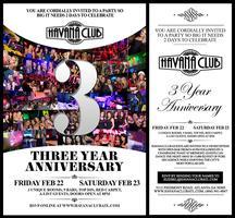Havana Club 3 Year Anniversary Kickoff Party: Friday...