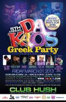 DA KAOS  The Biggest Greek Party of the weekend!! Over...