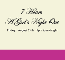 7 Hours - A Girl's Night Out
