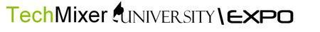 5th/1st TechMixer University & Expo