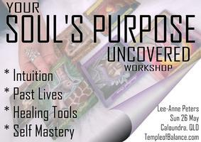YOUR SOUL'S PURPOSE UNCOVERED