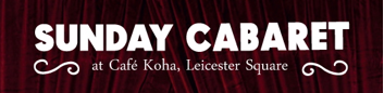 Sunday Cabaret at Cafe Koha