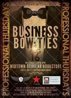 Business & Bow Ties - Professional Thursdays