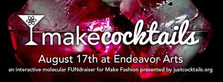 MAKE Cocktails presented by MAKE Fashion &...