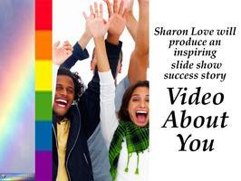 Sharon Love will Produce a Video About YOU