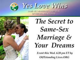 The Secret to Gay Marriage & Your Dreams
