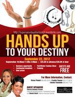 "Super Saturday Event - ""Hands Up To Your Destiny"""