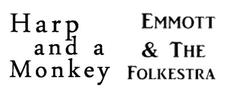 Harp And A Monkey / Emmott & The Folkestra