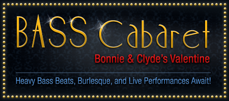 Bass Cabaret: Bonnie & Clyde ft. ANTISERUM + Irie...