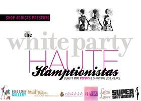 HAUTE HAMPTONISTA WHITE PARTY
