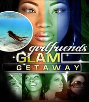 GIRLFRIENDS GLAM GETAWAY