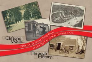 Clifton's Walk Through History Part II