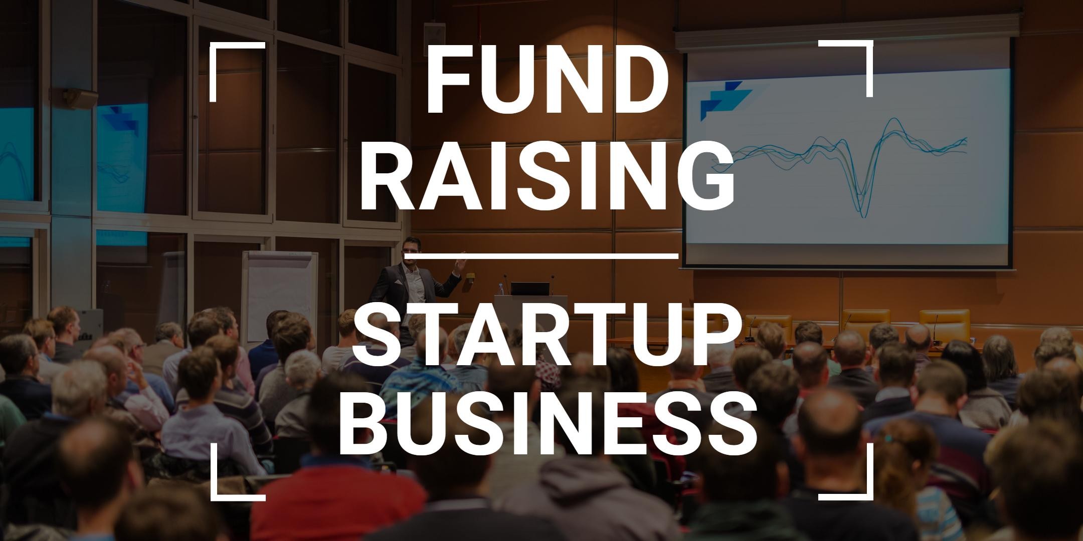 Fund Raising for Startups & Businesses