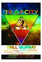 Trap City with Chippy Nonstop & Trill Murray