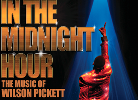 In The Midnight Hour: Music of Wilson Pickett  (Sep 21 -...