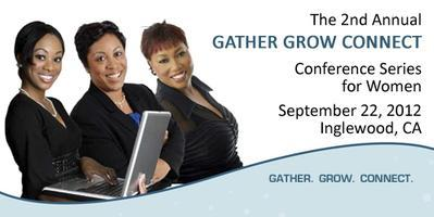 The 2nd Annual GATHER GROW CONNECT Conference Series...