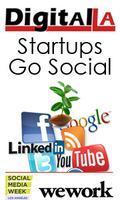 Digital LA - Startups Go Social (SMW LA)