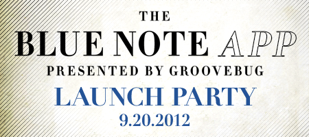 Blue Note App by Groovebug Pre Launch Party