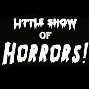The Little Show Of Horrors