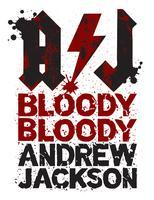 """BLOODY BLOODY ANDREW JACKSON"" Friday, Oct 26th, 8pm"