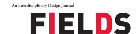 FIELDS: An Interdisciplinary Design Journal LAUNCH
