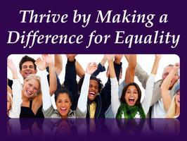 Thrive by Making a Difference for Equality