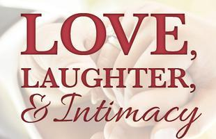 Love, Laughter, and Intimacy
