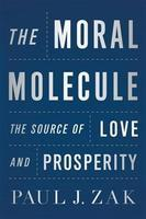 "The Neuroeconomics of Trust:  How the ""Moral Molecule""..."