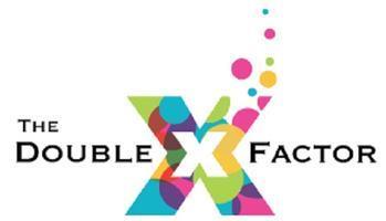 """DOUBLE X FACTOR """"INFLUENCING WOMEN"""""""