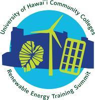 UHCC RENEWABLE ENERGY TRAINING SUMMIT      FALL 2012:...