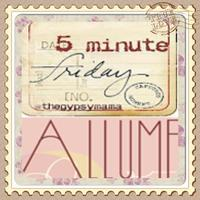 Five Minute Friday (and FMF Party) Meet -Up At ALLUME