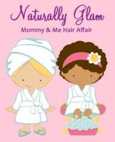 Naturally Glam Mommy & Me Hair Affair with 4Naturals