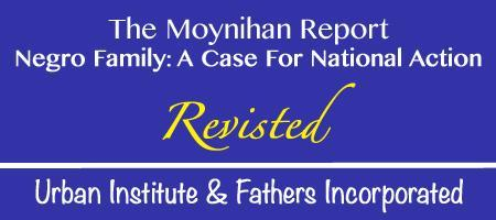 The Moynihan Report - Revisited