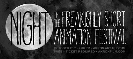 Night of the Freakishly  Short Animation Festival